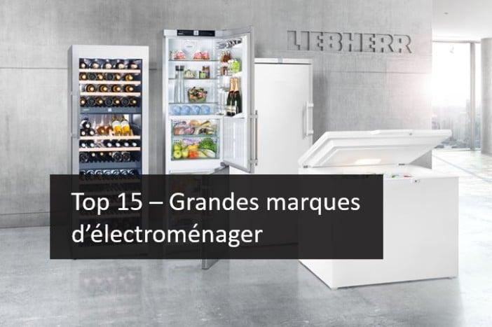 Top 15 – Les grandes marques électroménager  Electroguide